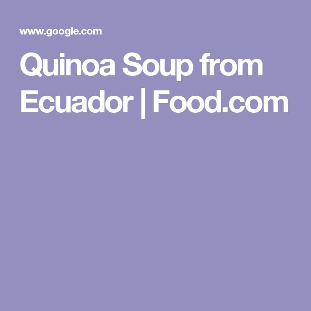 Quinoa Soup from Ecuador   Food.com