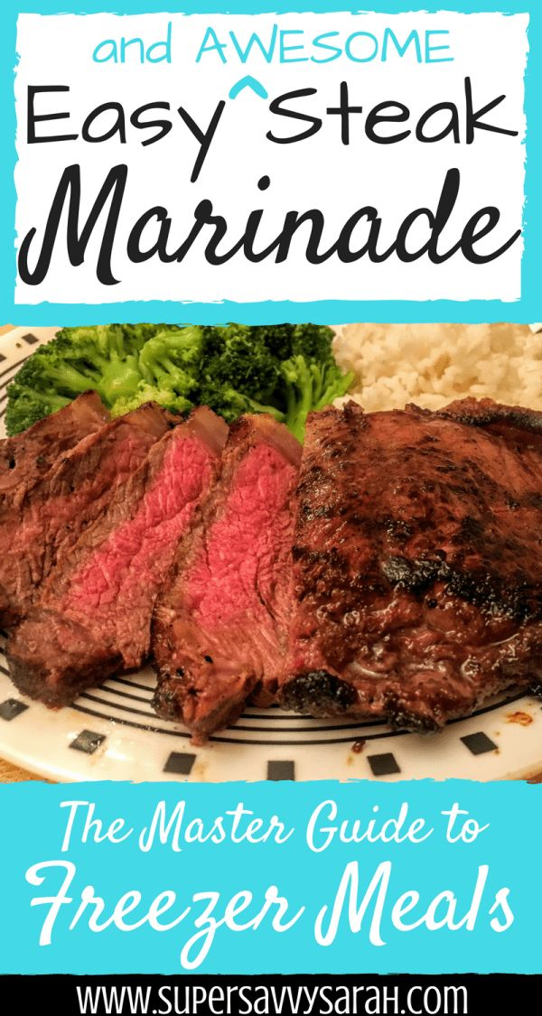 easy steak marinade, steak marinade, 5 ingredient steak marinade, easiest steak marinade, simple steak marinade, freezer meals, freezer steak marinade, best steak marinade, steak marinade recipe, grilled steak marinade, grilled steak, tender steak marinade, tenderizing steak marinade, sirloin steak marinade, easy sirloin steak marinade, best steak marinade, Super Savvy Sarah