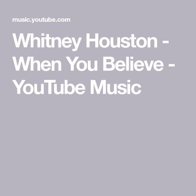 Whitney Houston - When You Believe - YouTube Music