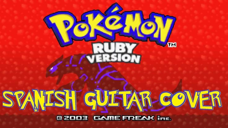 Pokémon Ruby (Rustboro City) | SPANISH GUITAR COVER