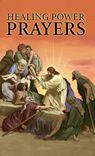 Healing Power Prayers - Valentine Publishing House