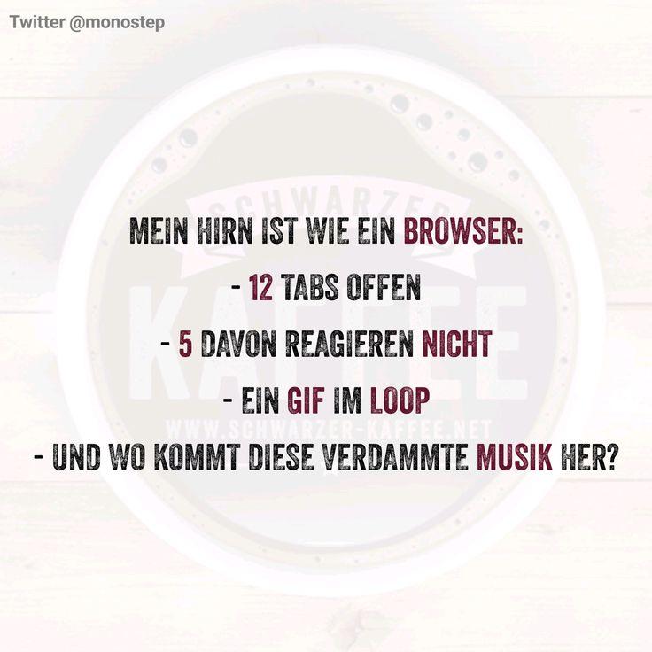 Mein Hirn ist wie ein Browser: – 12 Tabs offen – 5 davon reagieren nicht – ein Gif im Loop – und wo kommt diese verdammte Musik her?  Facebook Twitter Google+ Pinterest Tumblr Email WhatsAppSchreibe etwas dazu Kommentare