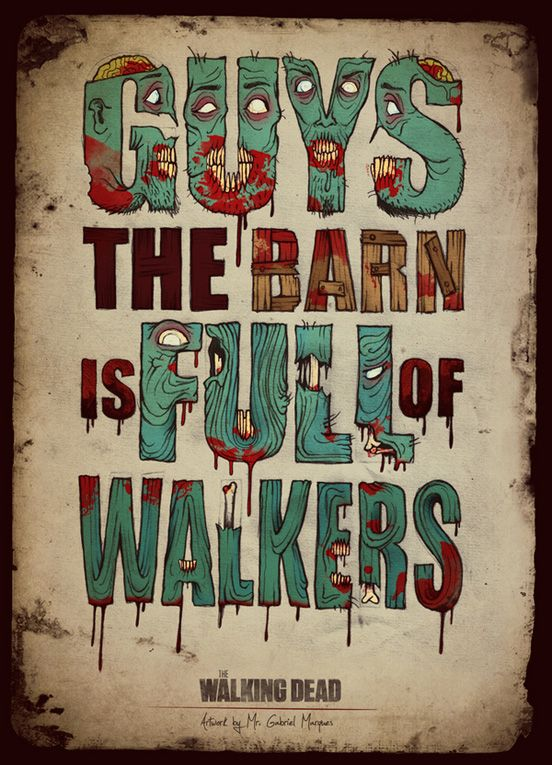 The Walking DeadThewalkingdead, Zombies Parties, The Walks Dead, Types Posters, Typography Posters, The Walking Dead, Prints Design, Favorite Quotes, Fans Art