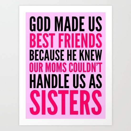 GOD MADE US BEST FRIENDS BECAUSE HE KNEW OUR MOMS COULDN'T HANDLE US AS SISTERS.<br/> <br/> Makes a great gift for your best friend that you love like a sister. Highest quality vector designed typography and alignment. Other color versions available.<br/> <br/> Keywords: Bestfriends, Best Friends, Bestie, BFF, Best Friends Forever, Quotes, Unbiological Sisters, Sistas From Anotha Mista, god made us best friends plaque, god made us bestfriends ...