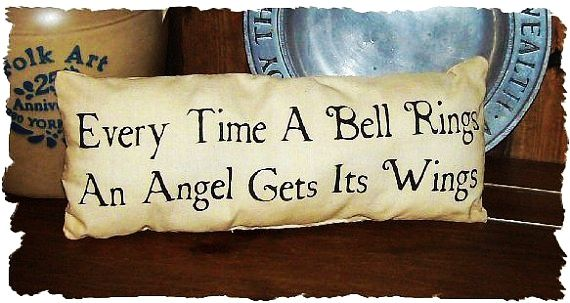 Every Time A Bell Rings An Angel Gets Its Wings Country Primitive Christmas Pillow
