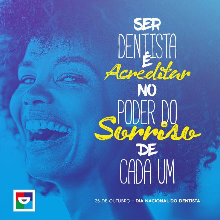 A função do dentista não é apenas cuidar da saúde bucal de seus pacientes, é acreditar no poder que possui o brilho do sorriso das pessoas. Essa paixão pelo o que faz é sua maior motivação. É aquilo que também o faz sorrir. Parabéns a todos os dentistas do Brasil!