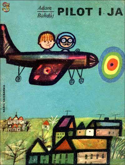 """""""Pilot i ja"""" - Adam Bahdaj, Danuta Konwicka"""
