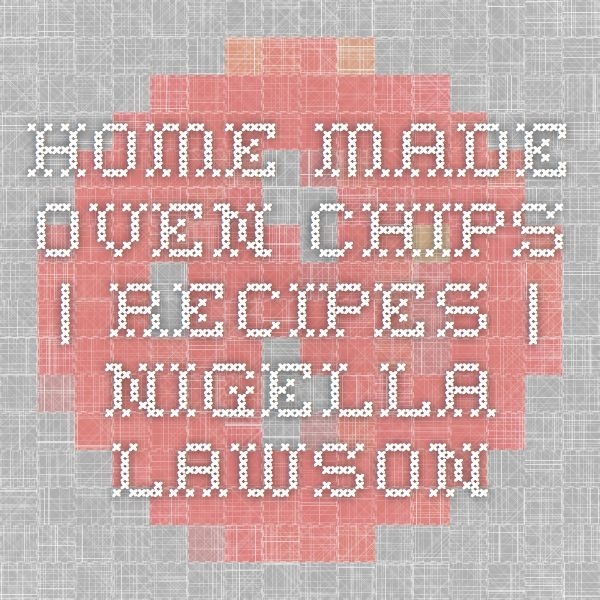 HOME MADE OVEN CHIPS
