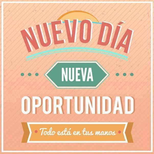Cada dia es una nueva oportunidad!!