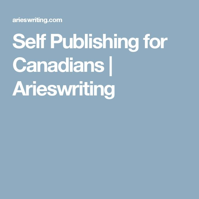 Self Publishing for Canadians | Arieswriting