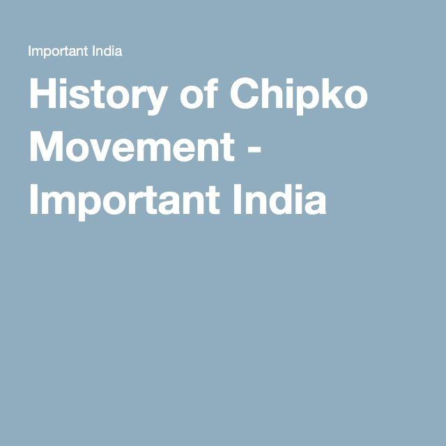 History of Chipko Movement - Important India
