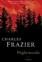 Wonderfully atmospheric and filled with lush, gorgeous prose. A bit dark, but not overly so. I enjoyed it much more than his other book, Cold Mountain. Remember that one? This one is very different.: Worth Reading, Author, Charles Frazier, Nightwood, Books Worth, Cold Mountain, Novels, North Carolina, Books Review