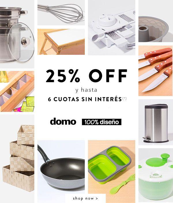 25% off + 6 cuotas sin interés en Domo y 100% diseño