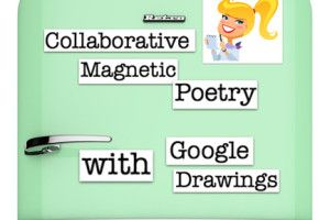 Collaborative Magnetic Poetry with Google Drawings (National Poetry Month)