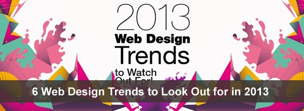 6 Web Design Trends to Look Out for in 2013