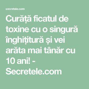 Curăță ficatul de toxine cu o singură înghițitură și vei arăta mai tânăr cu 10 ani! - Secretele.com
