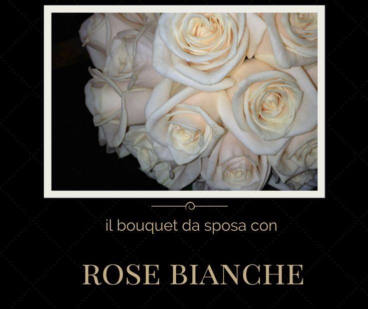 Matrimonio: il bouquet da sposa con rose bianche