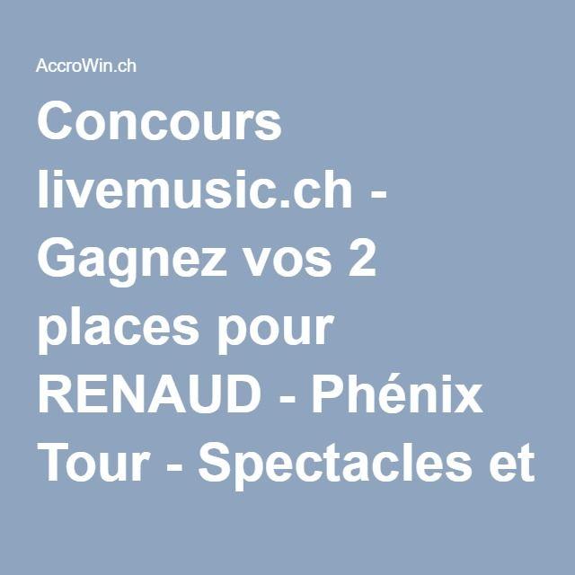 Concours livemusic.ch - Gagnez vos 2 places pour RENAUD - Phénix Tour - Spectacles et concerts dans les Concours de AccroWin.ch