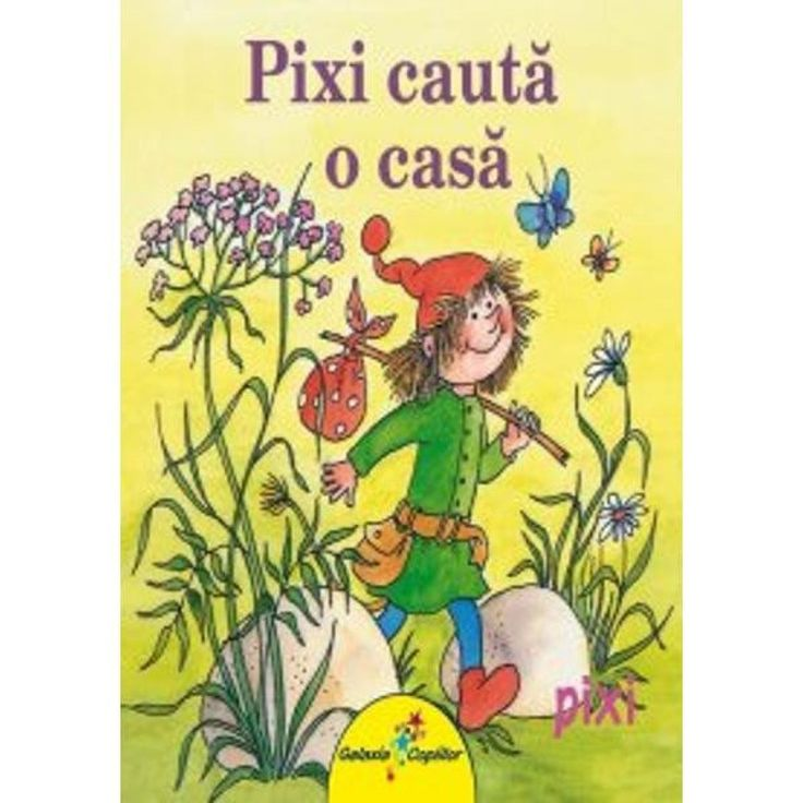 Pixi cauta o casa - Anna Döring, Eva Wenzel - Bürger; Varsta: 2-5 ani Pixi cauta un loc numai al lui si pana sa-l descopere calatoreste prin intreaga padure si se intalneste cu personaje care de care mai simpatice.