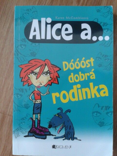 Alice a... Dóóóst dobrá rodinka - Karen McCombieová