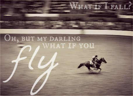 """I have fallen a couple times, but the times when you """"fly"""" you know that it is so worth it."""