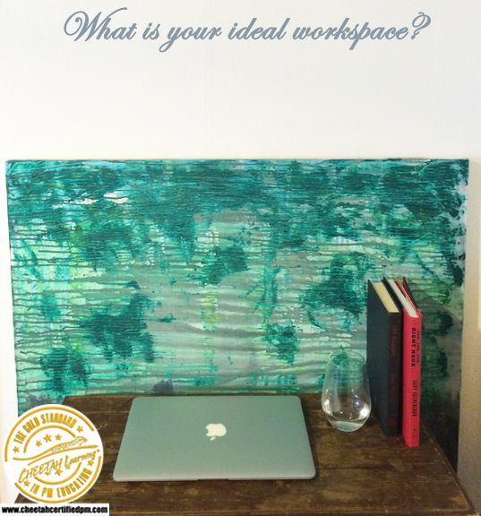 what would be your ideal working environment