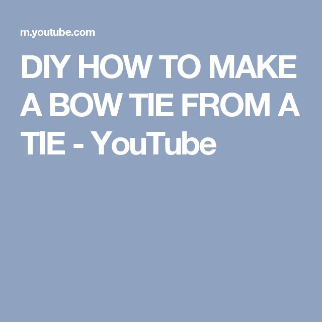 DIY HOW TO MAKE A BOW TIE FROM A TIE - YouTube
