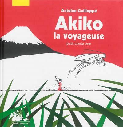 Akiko la voyageuse : petit conte zen - Pendant qu'Akiko joue du shamisen au bord de la rivière, un poisson lui apporte un message dans un bambou. Elle entreprend un long périple au terme duquel sa soeur lui présente Misaki, qui vient de naître./ texte et illustration Antoine Guilloppé