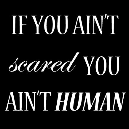 """""""If you ain't scared… you ain't human."""" James Dashner, The ..."""