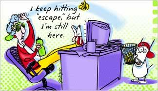 I keep hitting the escape button - but I'm still here...Maxine