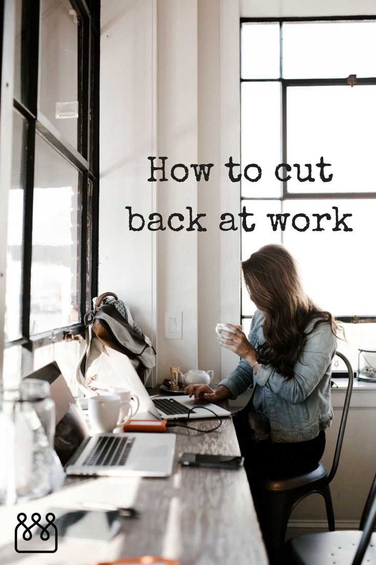 Work have you feeling overwhelmed? It might be time to cut back. That doesn't mean you have to sacrifice promotion – we'll show you how!
