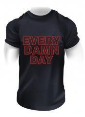 EVERY DAMN DAY T-shirt  Sveriges största utbud av träningskläder och gymkläder på nätet. www.bigsamab.se  #Imperioo #Imperioosports #bigsamab.se #träningskläder #gymkläder #motivation