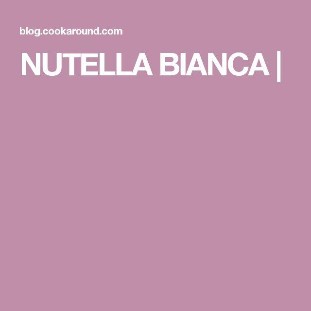 NUTELLA BIANCA |