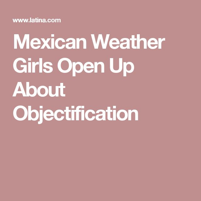 Mexican Weather Girls Open Up About Objectification
