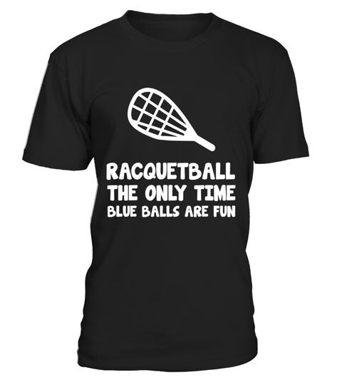 """# Only Time Blue Balls are Fun Racquetball T-Shirt .  Special Offer, not available in shops      Comes in a variety of styles and colours      Buy yours now before it is too late!      Secured payment via Visa / Mastercard / Amex / PayPal      How to place an order            Choose the model from the drop-down menu      Click on """"Buy it now""""      Choose the size and the quantity      Add your delivery address and bank details      And that's it!      Tags: There's only one time when it's…"""