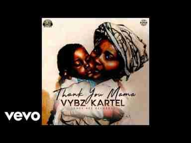 Mp3 Download: Vybz Kartel - Thank You Mama