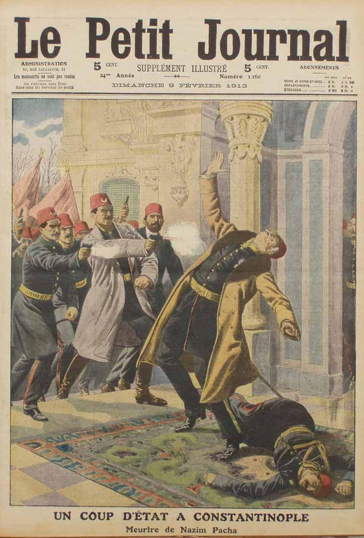 """Le Petit Journal: Bab-ı Ali Baskınında dönemin Harbiye Nazırı (Milli Savunma Bakanı) Nazım Paşa'nın, isyancılar tarafından öldürülüşü. Talat ve Enver Paşalar, 23 Ocak 1913'te, Sadrazamlığın olduğu Bab-ı Ali'yi basmış  Kamil Paşa'yı istifaya zorlayarak """"darbe"""" yapmışlardı. Başını sonra Atatürk'e suikasten idamı istenen Talat ve Enver Paşaların çektiği Bab-i Ali isyanında kompleks ayrıldı"""