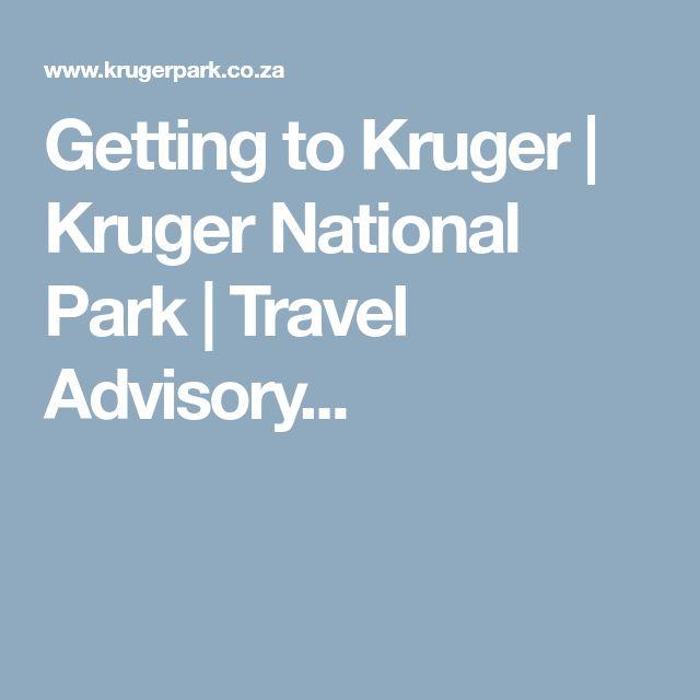 Getting to Kruger   Kruger National Park   Travel Advisory...