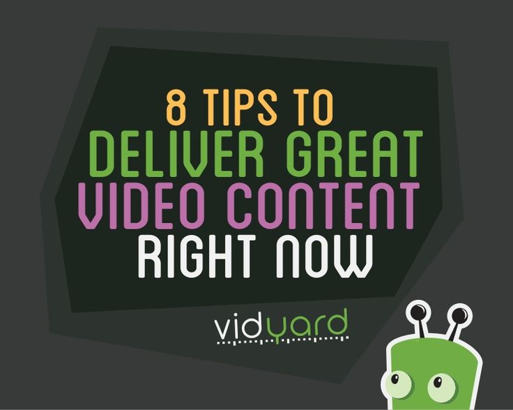 8 Tips to Deliver Great Video Content Right Now