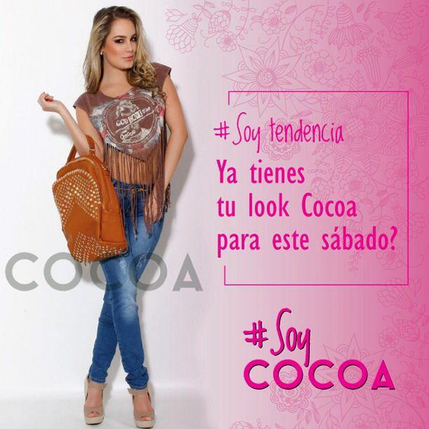 Ya tienes tu look Cocoa para este sábado? #SoyTendencia #SoyCocoa