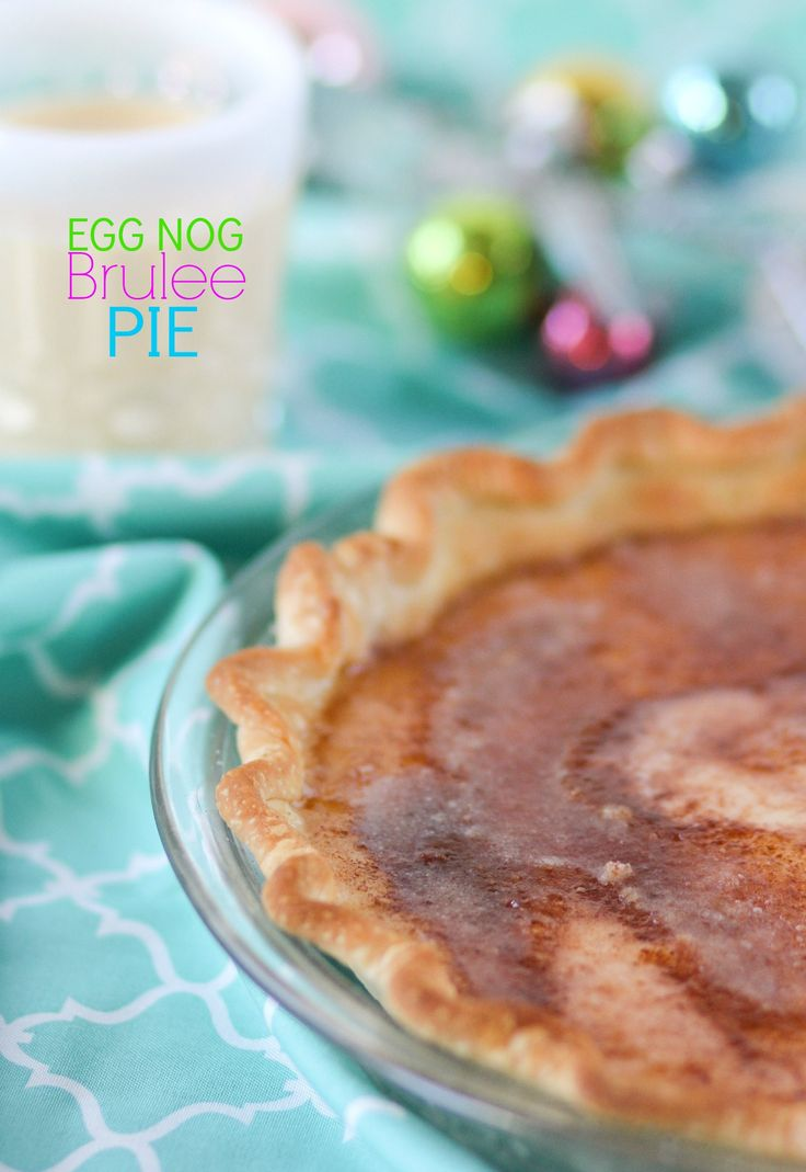 This Egg Nog Brulee Pie is creamy and cinnamon-ey with a crispy sugar crust on top.