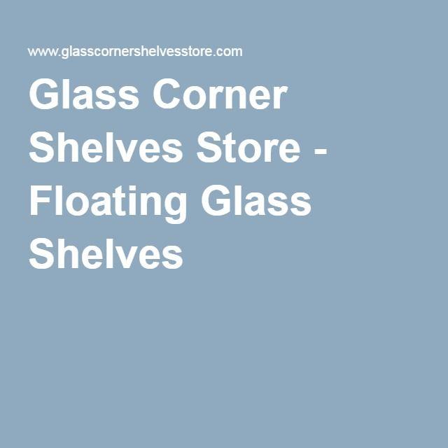 Glass Corner Shelves Store - Floating Glass Shelves