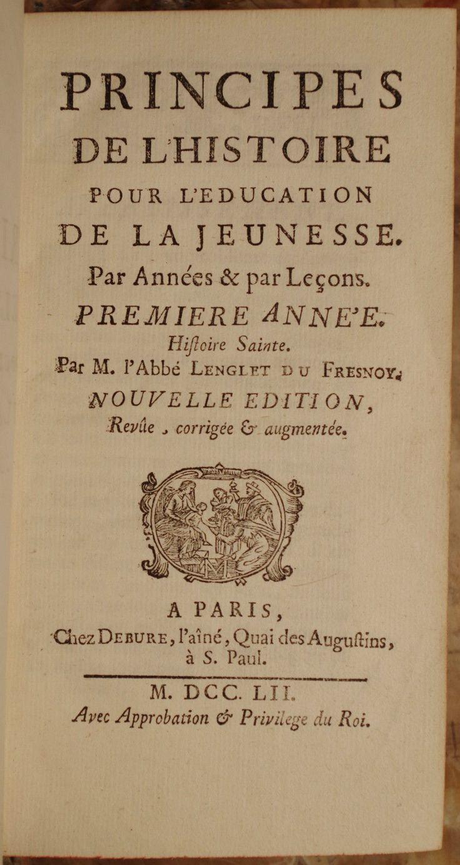 LENGLET DU FRESNOY. PRINCIPES DE L'HISTOIRE. 1752. ECOLE ROYALE MILITAIRE SOREZE | eBay