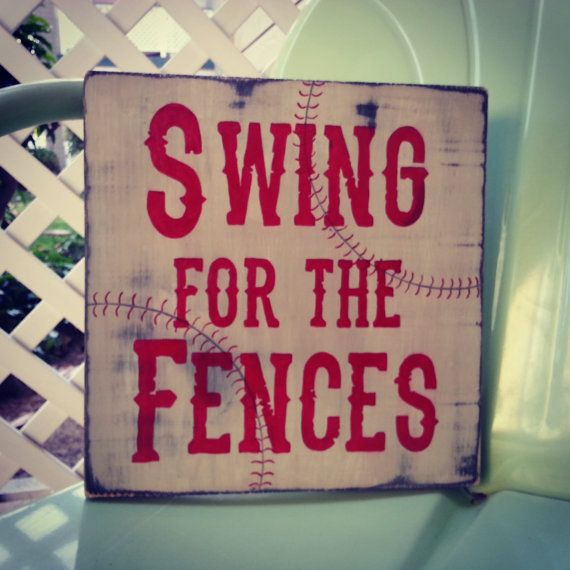Swing for the Fences  Baseball Sign by EmeraldCustomSigns on Etsy, $30.00