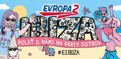 Soutěž a užij si s crew Evropy 2 nezapomenutelný týden na Ibize! - Evropa 2
