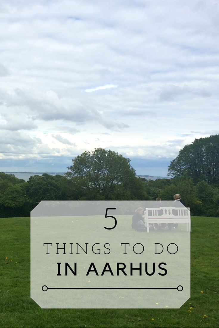5 Things to do in Aarhus, Denmark