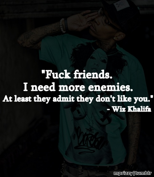 "Wiz Kalifa quote, I hate the ""f"" word in but I like the quote. *"