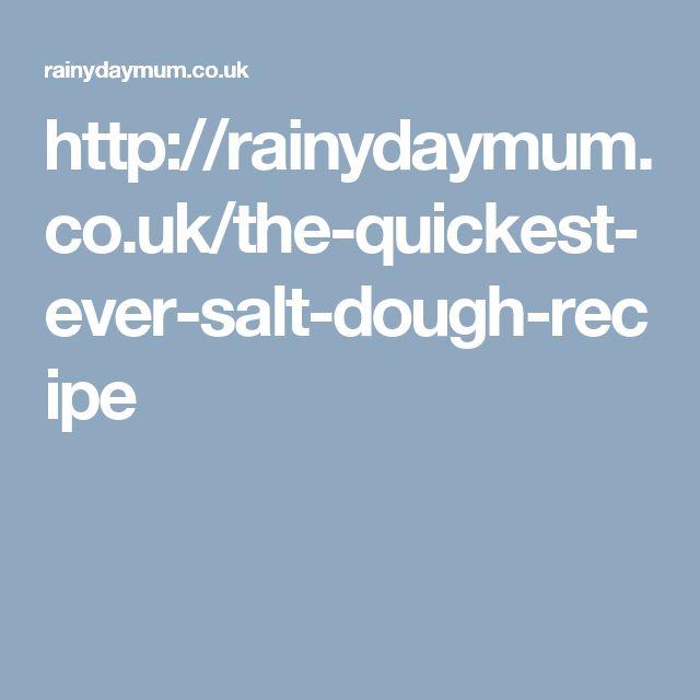 http://rainydaymum.co.uk/the-quickest-ever-salt-dough-recipe