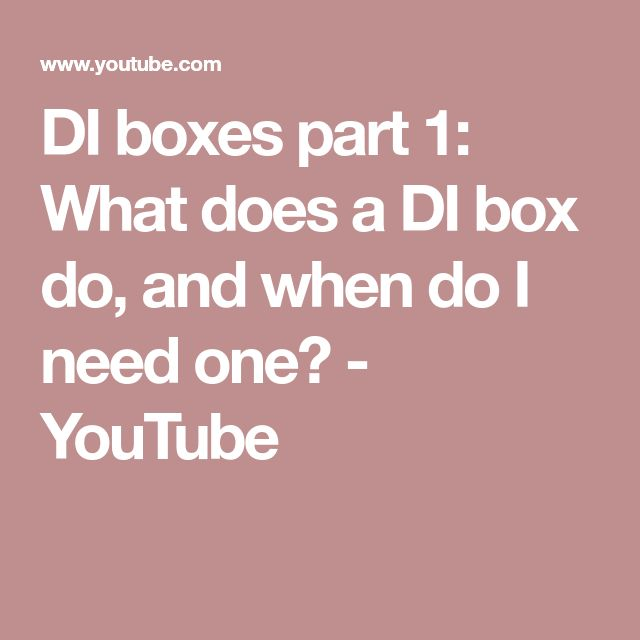 DI boxes part 1: What does a DI box do, and when do I need one? - YouTube