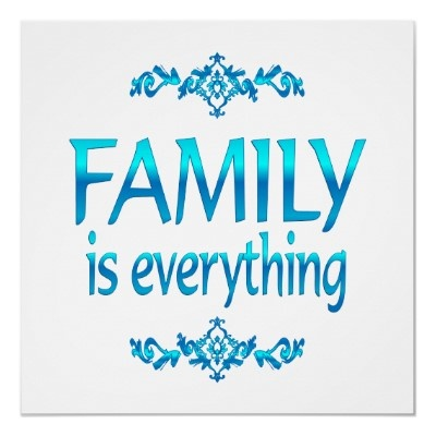Yes my family is everything I love them for who they are and I wouldn't replace them for anything. We might argue at times but I will always love them. I am very thankful for my family.